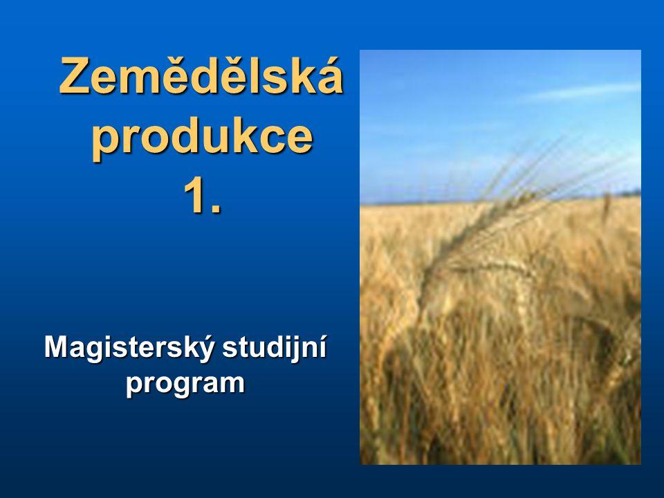 Zemědělská produkce 1. Magisterský studijní program