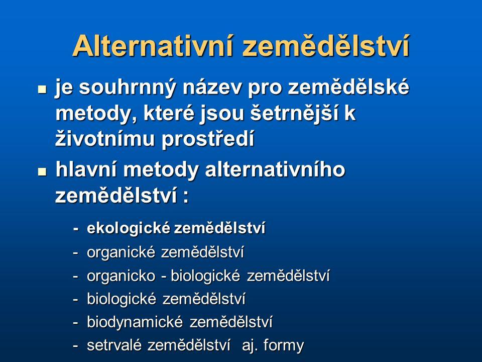 Alternativní zemědělství je souhrnný název pro zemědělské metody, které jsou šetrnější k životnímu prostředí je souhrnný název pro zemědělské metody,