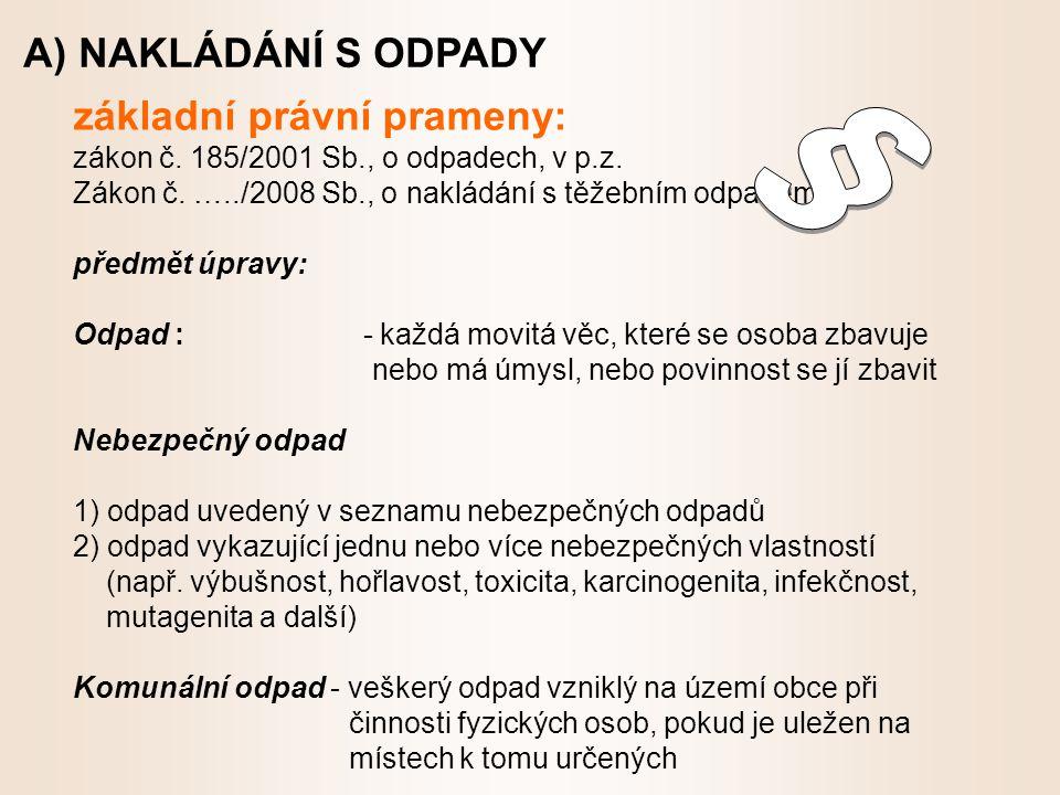 základní právní prameny: zákon č. 185/2001 Sb., o odpadech, v p.z.