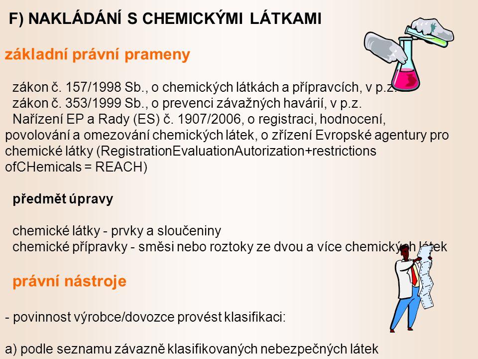 F) NAKLÁDÁNÍ S CHEMICKÝMI LÁTKAMI základní právní prameny zákon č.