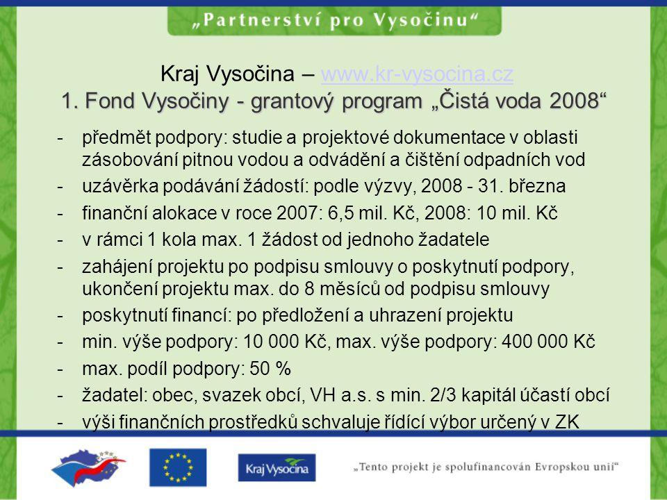 """1. Fond Vysočiny - grantový program """"Čistá voda 2008 Kraj Vysočina – www.kr-vysocina.cz 1."""