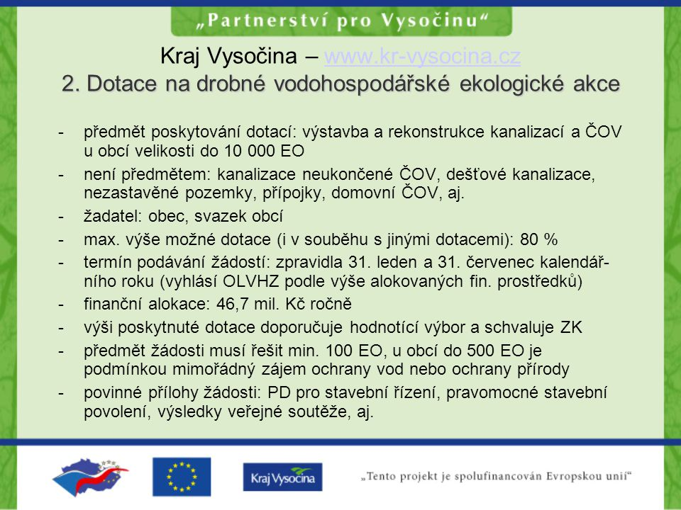 2. Dotace na drobné vodohospodářské ekologické akce Kraj Vysočina – www.kr-vysocina.cz 2.