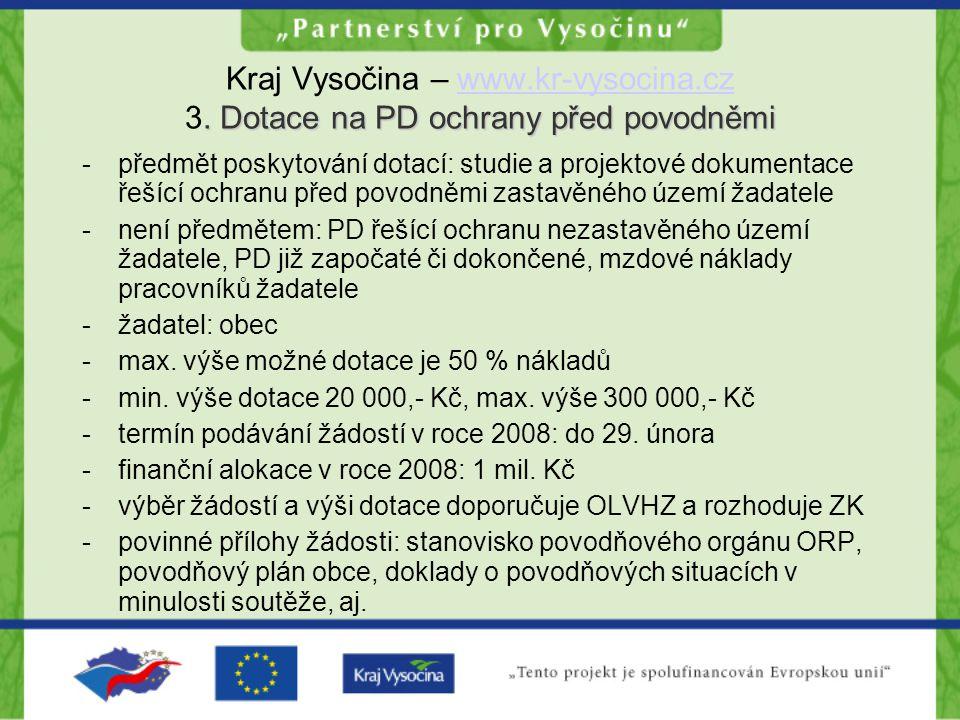 Dotace na PD ochrany před povodněmi Kraj Vysočina – www.kr-vysocina.cz 3.