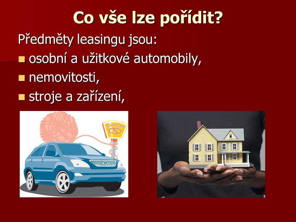 Co vše lze pořídit? Předměty leasingu jsou: osobní a užitkové automobily, osobní a užitkové automobily, nemovitosti, nemovitosti, stroje a zařízení, s