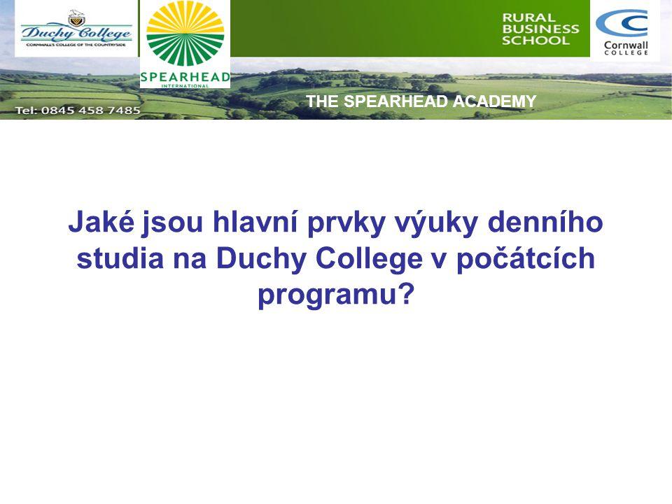 Jaké jsou hlavní prvky výuky denního studia na Duchy College v počátcích programu? THE SPEARHEAD ACADEMY