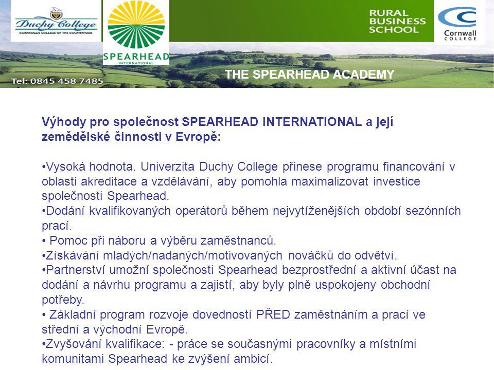 Výhody pro společnost SPEARHEAD INTERNATIONAL a její zemědělské činnosti v Evropě: Vysoká hodnota. Univerzita Duchy College přinese programu financová