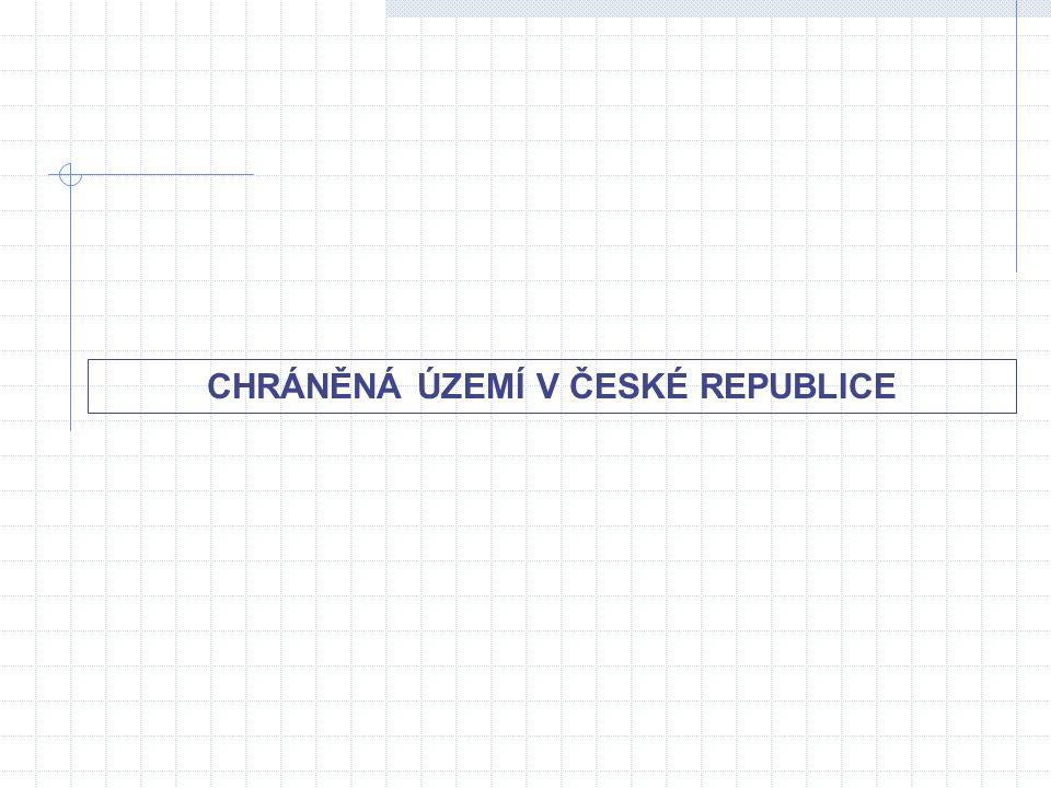 CHRÁNĚNÁ ÚZEMÍ V ČESKÉ REPUBLICE