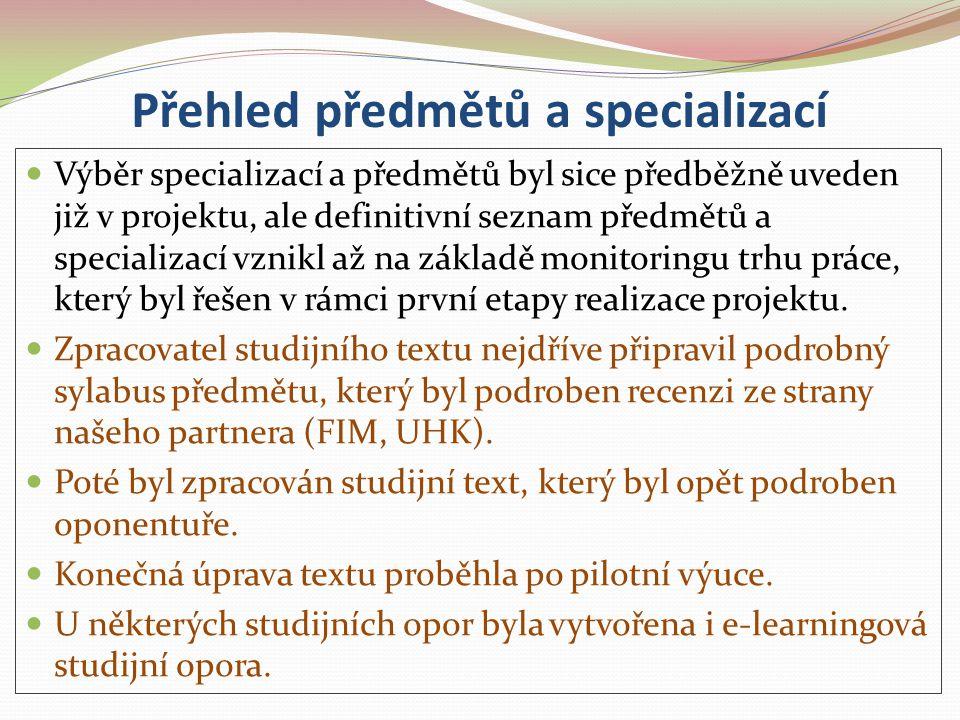 Přehled předmětů a specializací Výběr specializací a předmětů byl sice předběžně uveden již v projektu, ale definitivní seznam předmětů a specializací