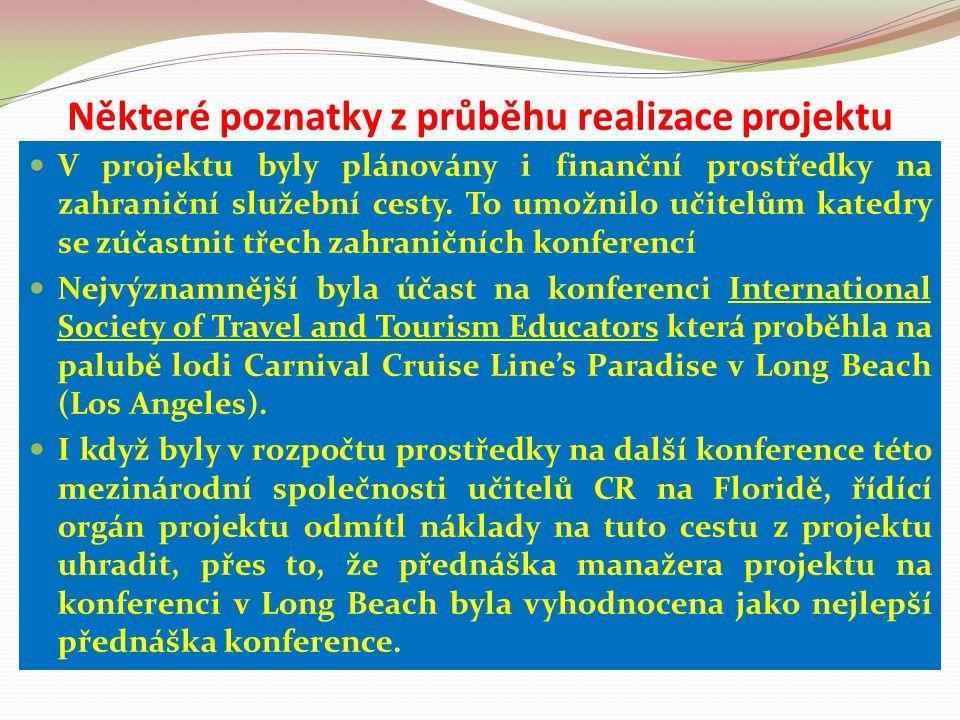 Některé poznatky z průběhu realizace projektu V projektu byly plánovány i finanční prostředky na zahraniční služební cesty. To umožnilo učitelům kated