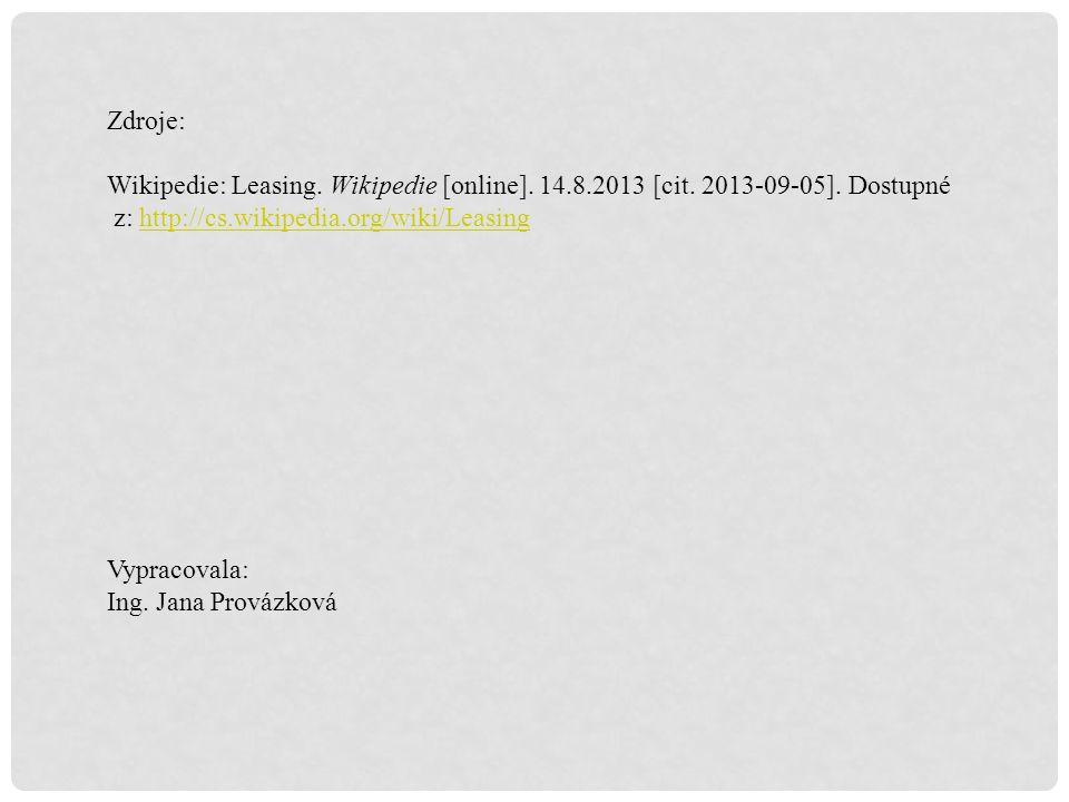 Zdroje: Wikipedie: Leasing.Wikipedie [online]. 14.8.2013 [cit.