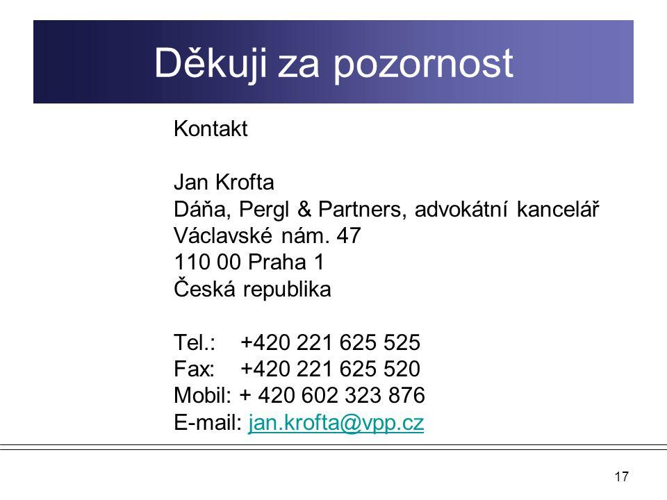 17 Kontakt Jan Krofta Dáňa, Pergl & Partners, advokátní kancelář Václavské nám. 47 110 00 Praha 1 Česká republika Tel.: +420 221 625 525 Fax: +420 221