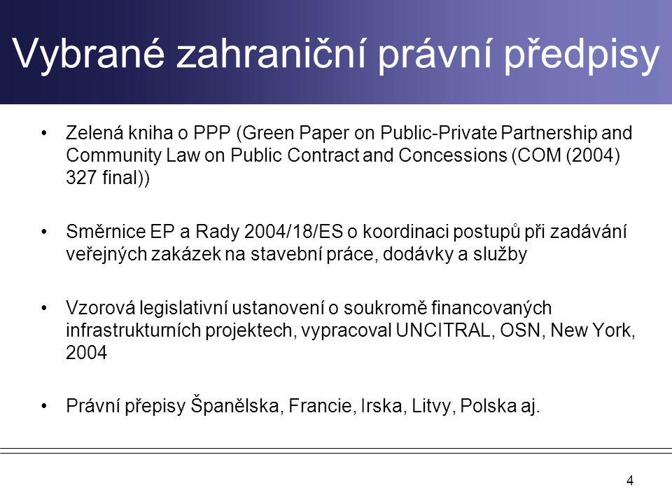 4 Vybrané zahraniční právní předpisy Zelená kniha o PPP (Green Paper on Public-Private Partnership and Community Law on Public Contract and Concession