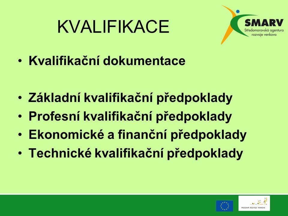 KVALIFIKACE Kvalifikační dokumentace Základní kvalifikační předpoklady Profesní kvalifikační předpoklady Ekonomické a finanční předpoklady Technické k
