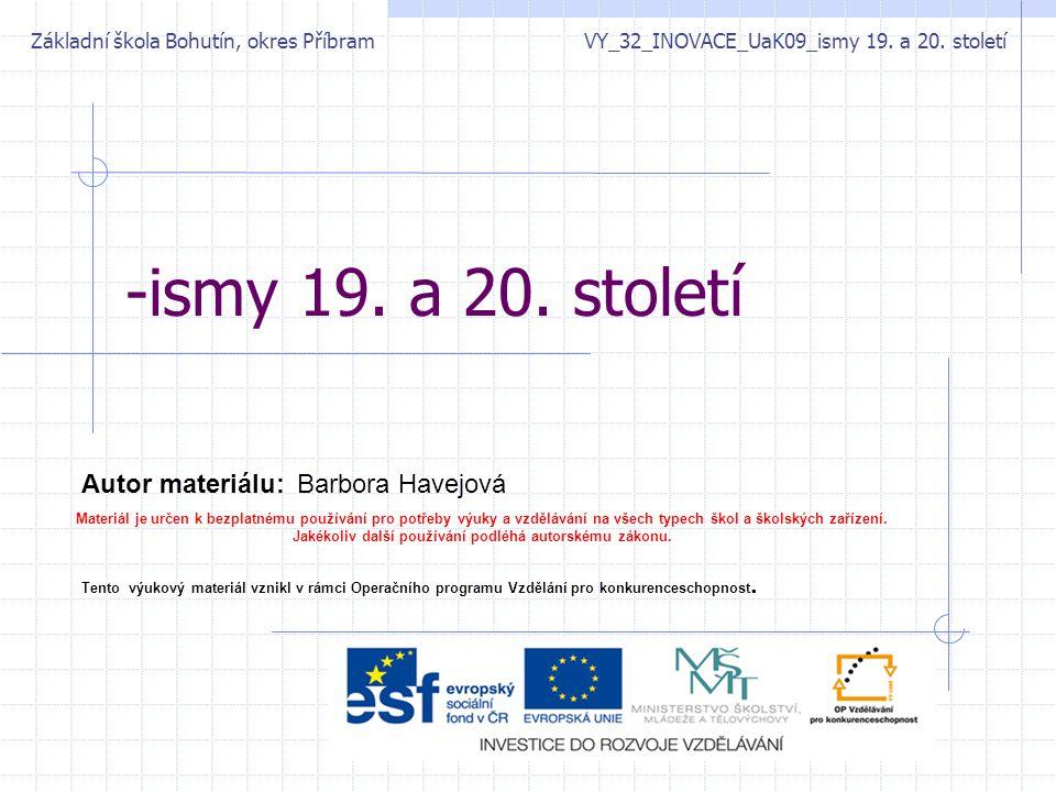 -ismy 19.a 20. století Základní škola Bohutín, okres Příbram VY_32_INOVACE_UaK09_ismy 19.