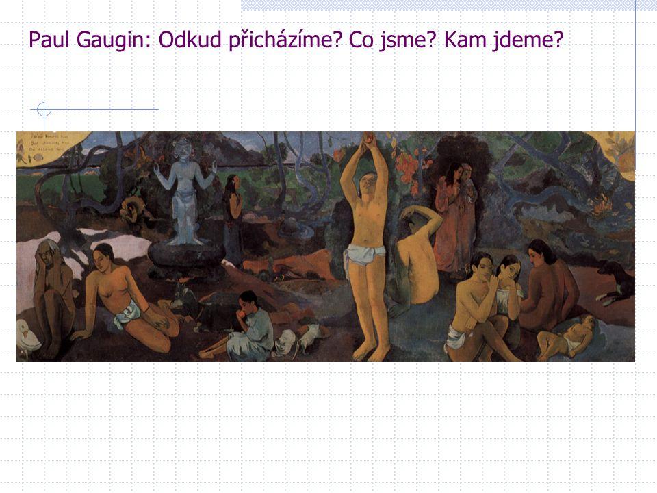Paul Gaugin: Odkud přicházíme? Co jsme? Kam jdeme?