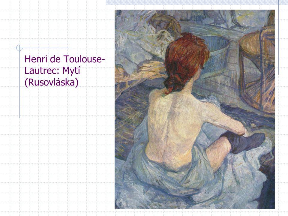 Henri de Toulouse- Lautrec: Mytí (Rusovláska)