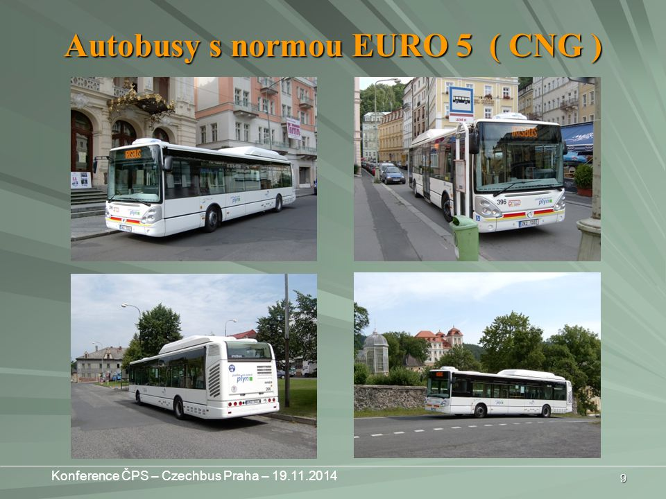 9 Autobusy s normou EURO 5 ( CNG ) Konference ČPS – Czechbus Praha – 19.11.2014