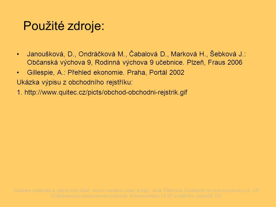 Použité zdroje: Janoušková, D., Ondráčková M., Čabalová D., Marková H., Šebková J.: Občanská výchova 9, Rodinná výchova 9 učebnice. Plzeň, Fraus 2006