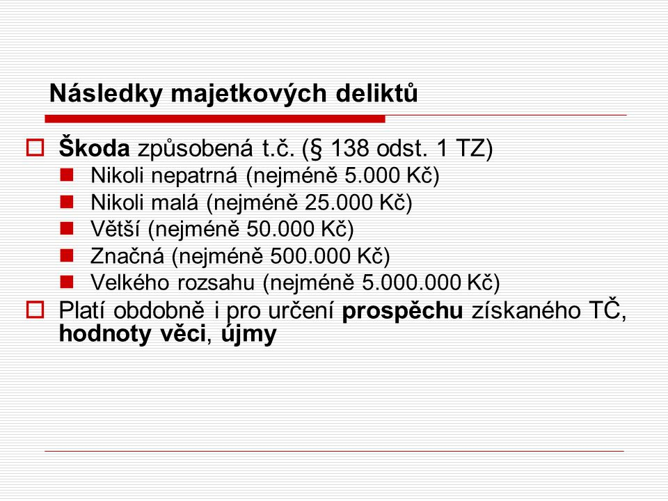 Následky majetkových deliktů  Škoda způsobená t.č.