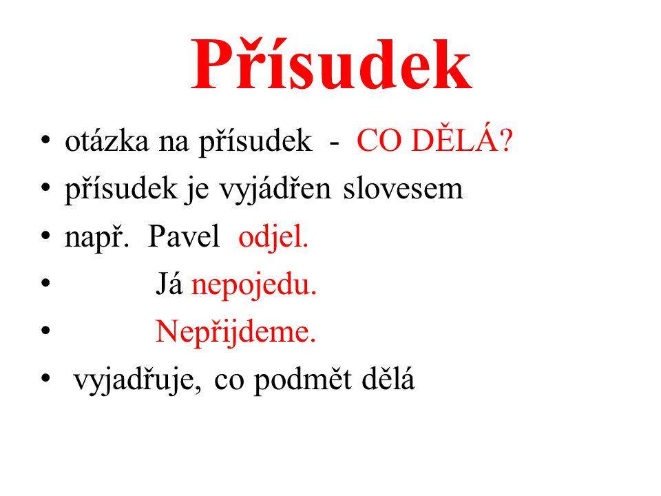 Přívlastek - Pk závisí na podstatném jménu, které rozvíjí přívlastek je vyjádřen nejčastěji přídavným jménem, zájmenem, číslovkou nebo podstatným jménem např.