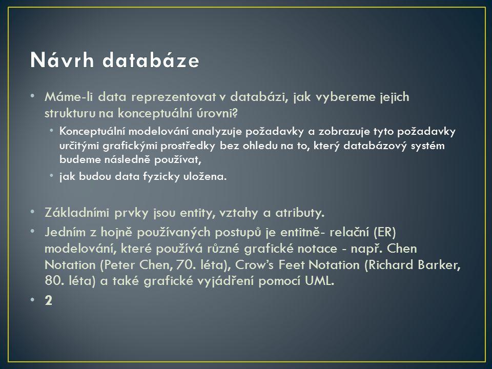 Máme-li data reprezentovat v databázi, jak vybereme jejich strukturu na konceptuální úrovni.