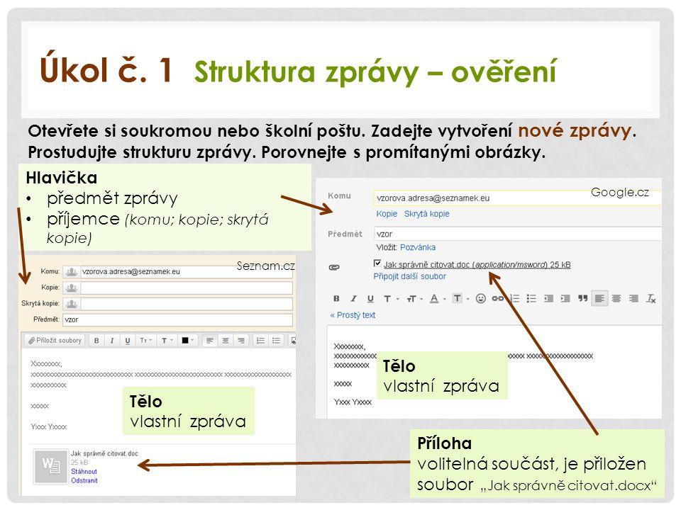Úkol č. 1 Struktura zprávy – ověření Otevřete si soukromou nebo školní poštu.