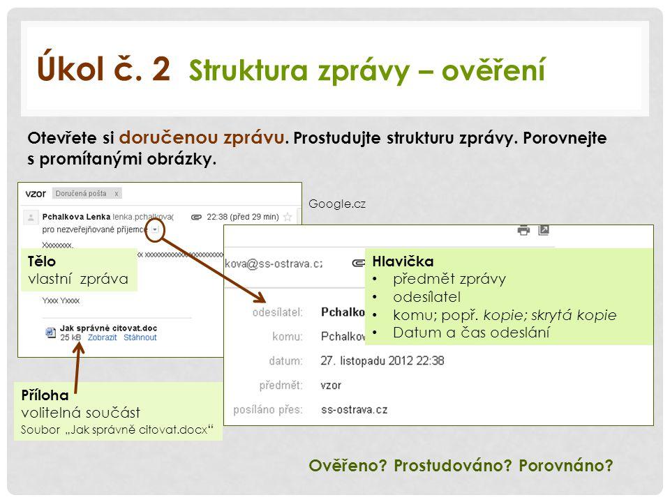 Úkol č. 2 Struktura zprávy – ověření Otevřete si doručenou zprávu.
