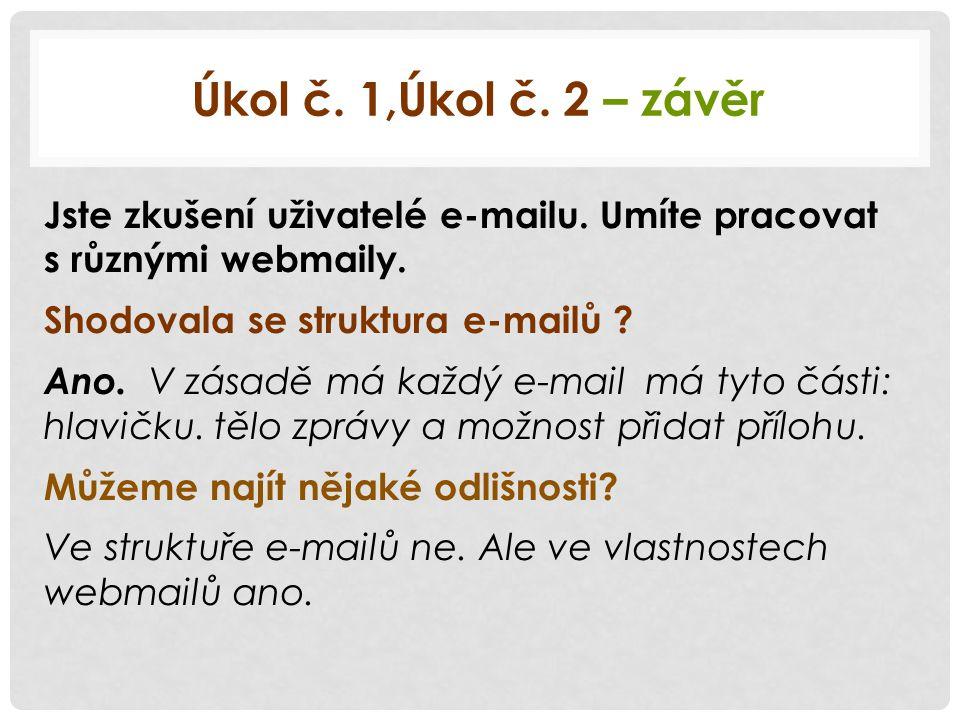 Úkol č. 1,Úkol č. 2 – z ávěr Jste zkušení uživatelé e-mailu.