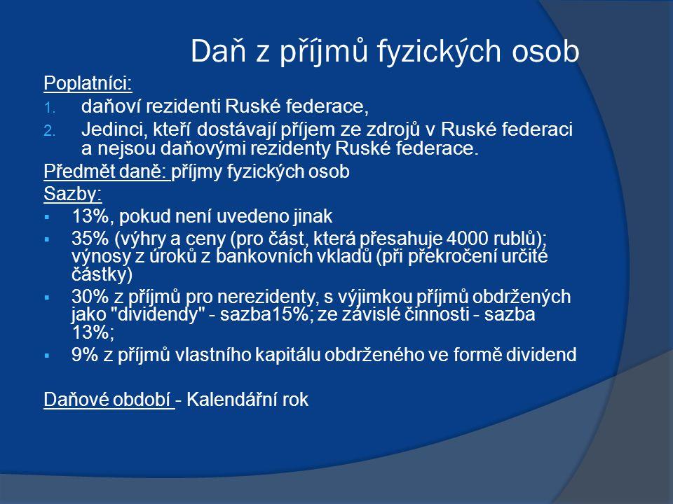 Daň z příjmů fyzických osob Poplatníci: 1.daňoví rezidenti Ruské federace, 2.