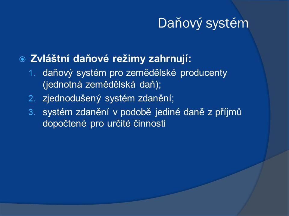 Daňový systém  Zvláštní daňové režimy zahrnují: 1.