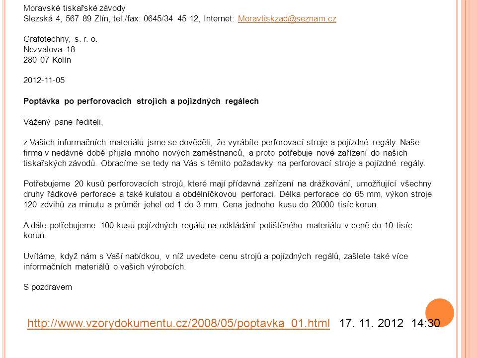 Moravské tiskařské závody Slezská 4, 567 89 Zlín, tel./fax: 0645/34 45 12, Internet: Moravtiskzad@seznam.cz Grafotechny, s. r. o. Nezvalova 18 280 07