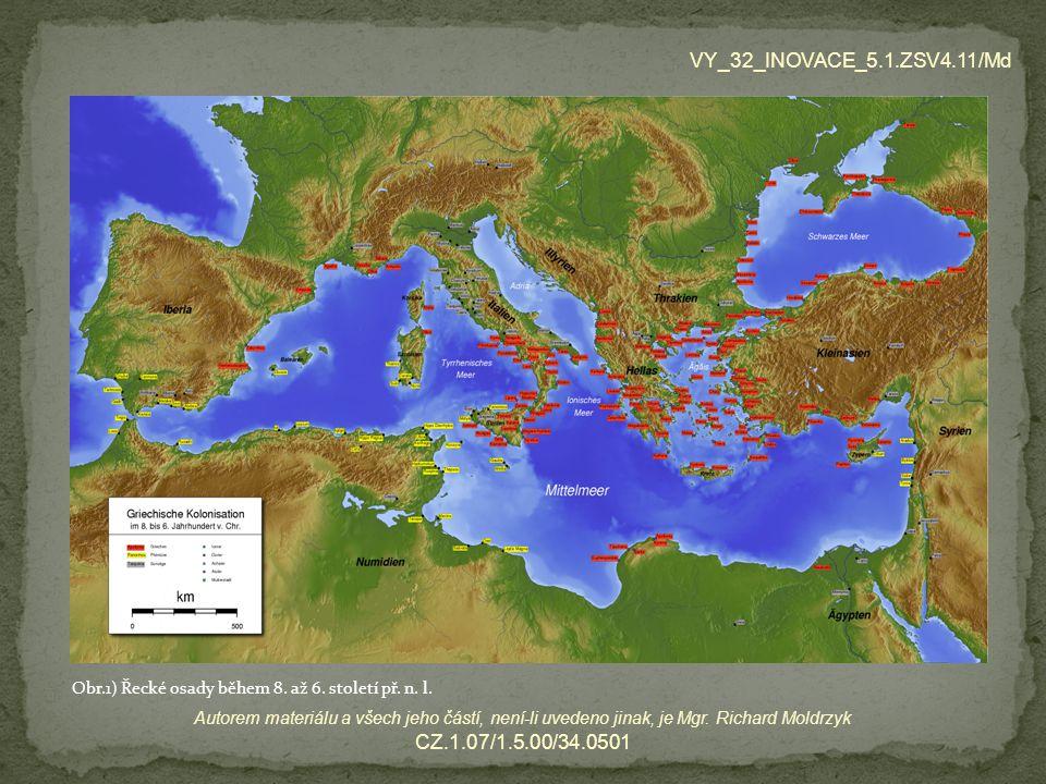 VY_32_INOVACE_5.1.ZSV4.11/Md Autorem materiálu a všech jeho částí, není-li uvedeno jinak, je Mgr. Richard Moldrzyk CZ.1.07/1.5.00/34.0501 Obr.1) Řecké