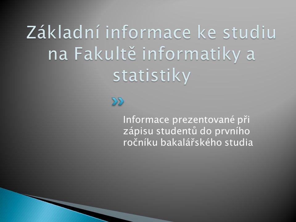 Informace prezentované při zápisu studentů do prvního ročníku bakalářského studia