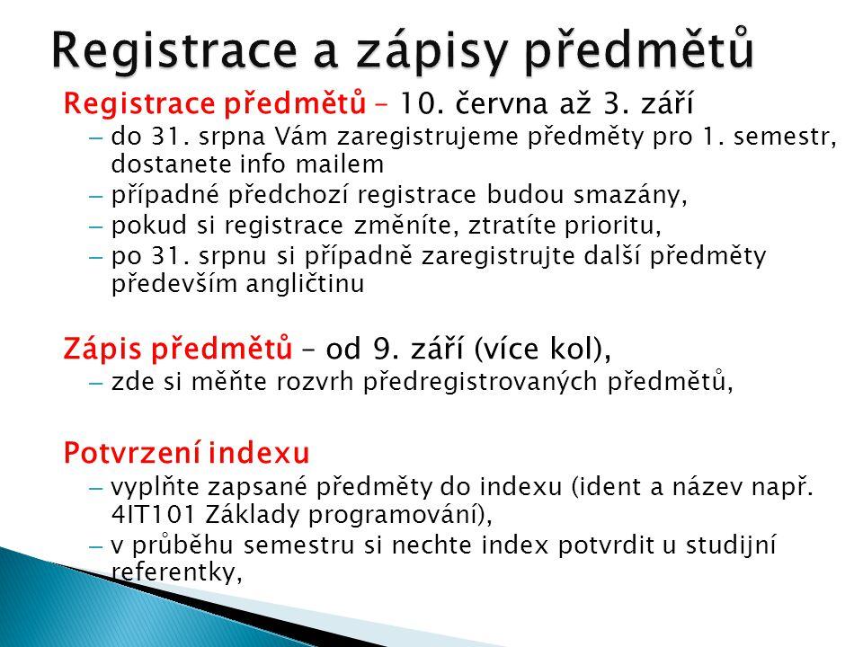Registrace předmětů – 10. června až 3. září – do 31.