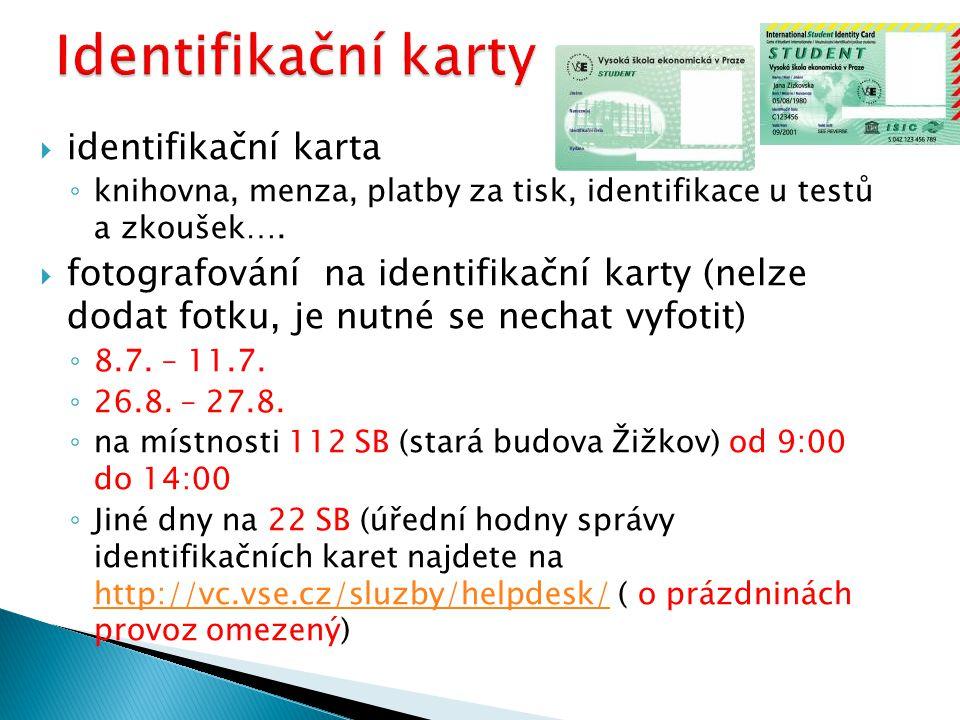  identifikační karta ◦ knihovna, menza, platby za tisk, identifikace u testů a zkoušek….  fotografování na identifikační karty (nelze dodat fotku, j
