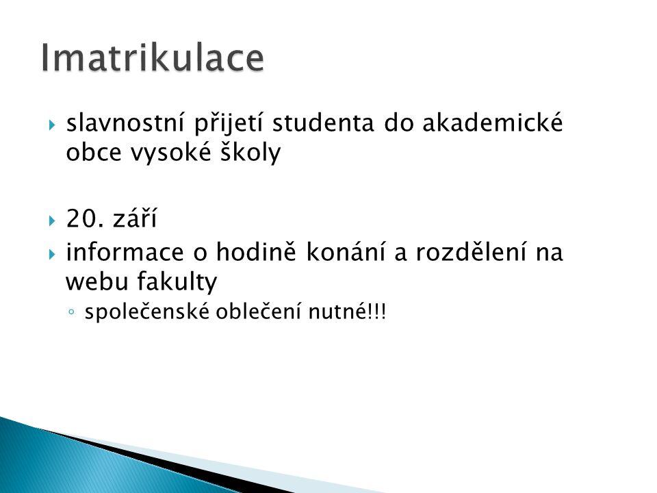  slavnostní přijetí studenta do akademické obce vysoké školy  20.