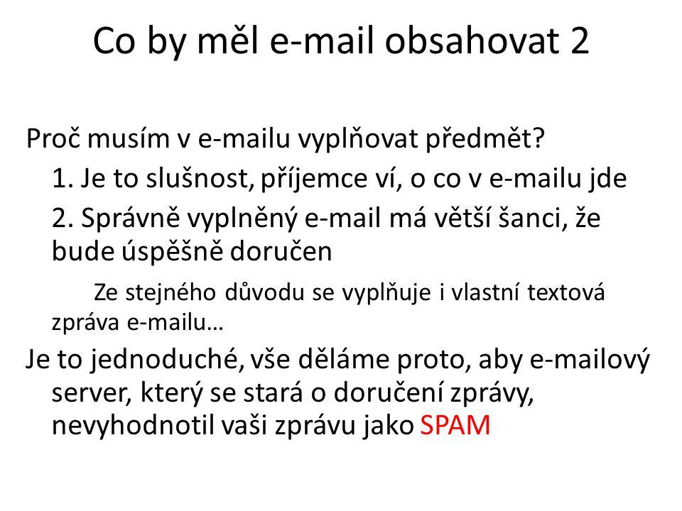Co by měl e-mail obsahovat 2 Proč musím v e-mailu vyplňovat předmět.
