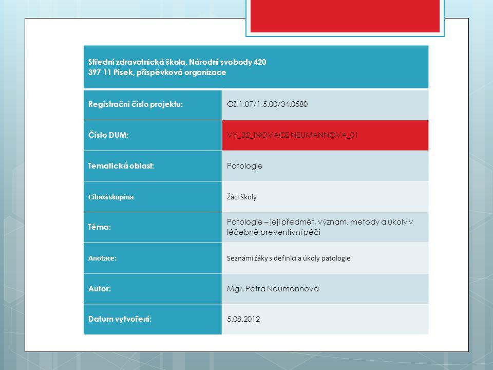 Střední zdravotnická škola, Národní svobody 420 397 11 Písek, příspěvková organizace Registrační číslo projektu: CZ.1.07/1.5.00/34.0580 Číslo DUM: VY_