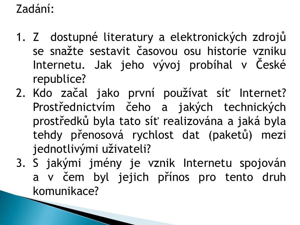 Zadání: 1.Z dostupné literatury a elektronických zdrojů se snažte sestavit časovou osu historie vzniku Internetu.