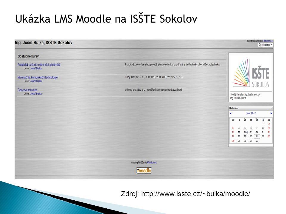 Zdroj: http://www.isste.cz/~bulka/moodle/ Ukázka LMS Moodle na ISŠTE Sokolov
