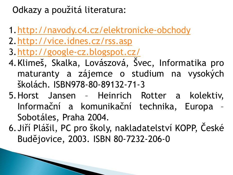 1.http://navody.c4.cz/elektronicke-obchodyhttp://navody.c4.cz/elektronicke-obchody 2.http://vice.idnes.cz/rss.asphttp://vice.idnes.cz/rss.asp 3.http:/