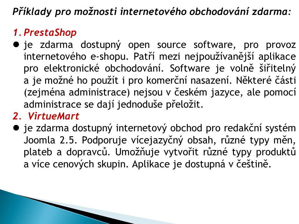 Příklady pro možnosti internetového obchodování zdarma: 1.PrestaShop je zdarma dostupný open source software, pro provoz internetového e-shopu. Patří