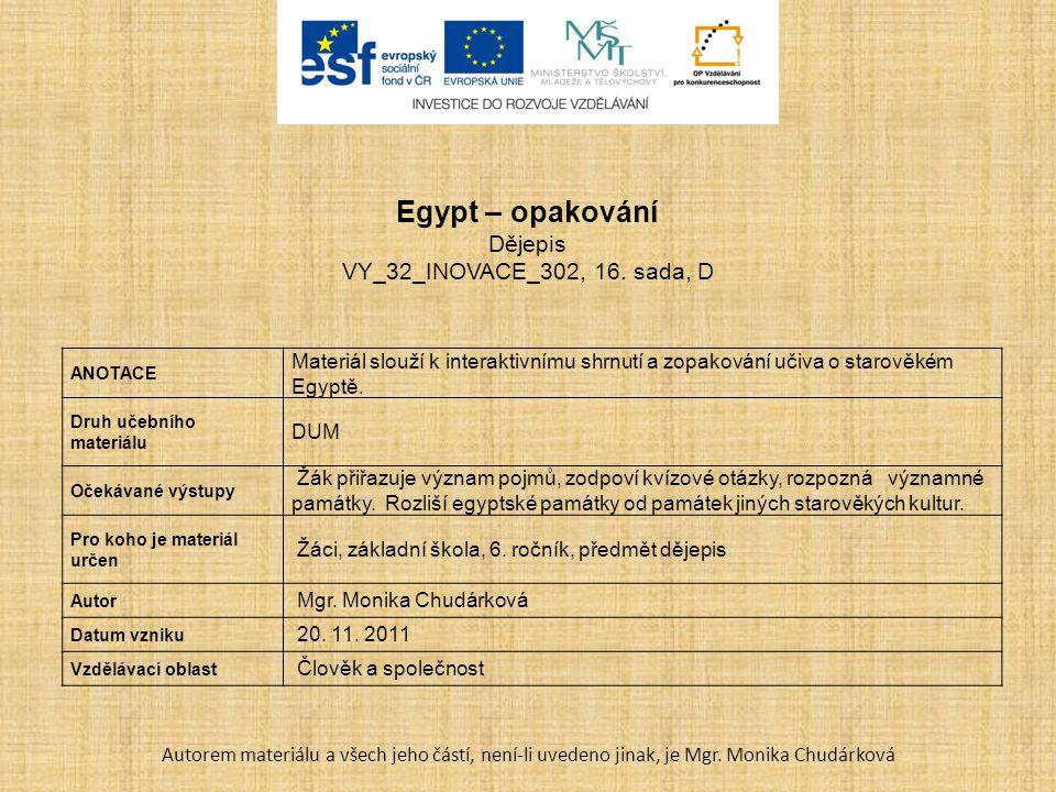 Egypt - opakování Autorem materiálu a všech jeho částí, není-li uvedeno jinak, je Mgr.