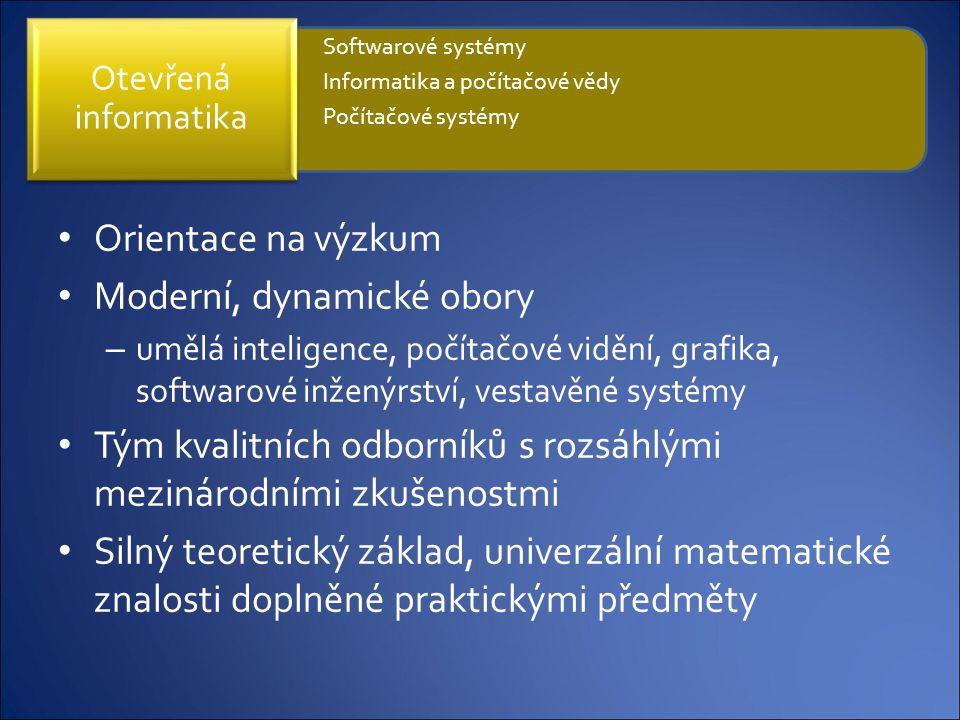 Orientace na výzkum Moderní, dynamické obory – umělá inteligence, počítačové vidění, grafika, softwarové inženýrství, vestavěné systémy Tým kvalitních