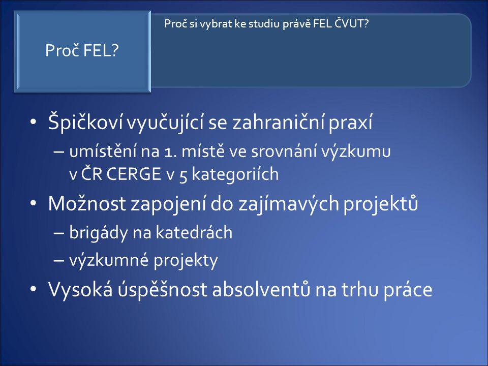 Špičkoví vyučující se zahraniční praxí – umístění na 1. místě ve srovnání výzkumu v ČR CERGE v 5 kategoriích Možnost zapojení do zajímavých projektů –