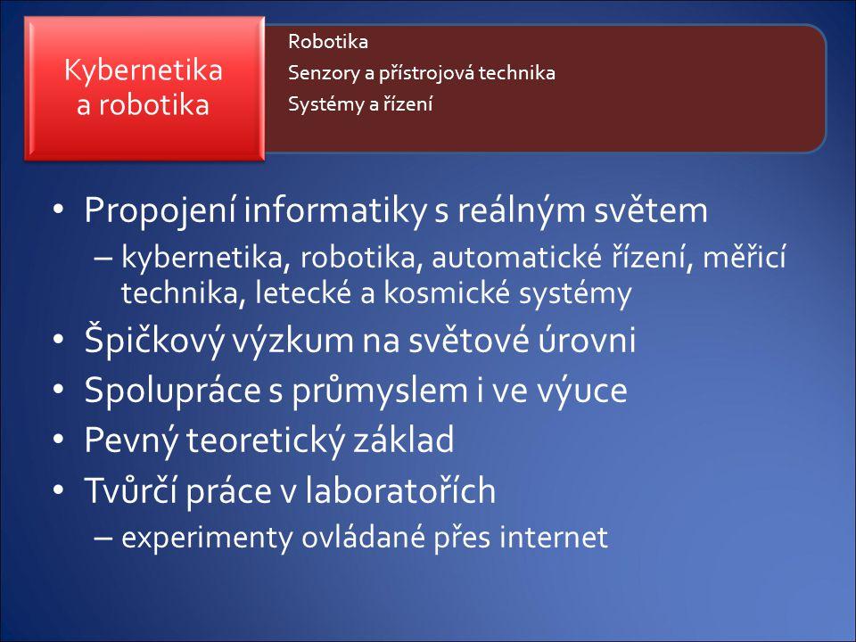 Propojení informatiky s reálným světem – kybernetika, robotika, automatické řízení, měřicí technika, letecké a kosmické systémy Špičkový výzkum na svě