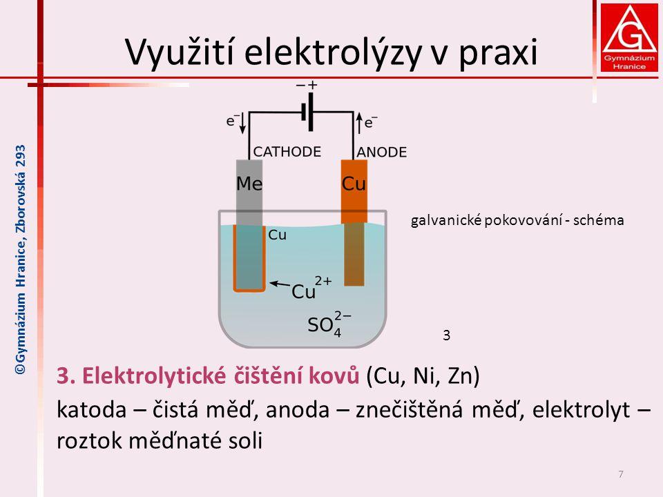 Využití elektrolýzy v praxi 3. Elektrolytické čištění kovů (Cu, Ni, Zn) katoda – čistá měď, anoda – znečištěná měď, elektrolyt – roztok měďnaté soli 7