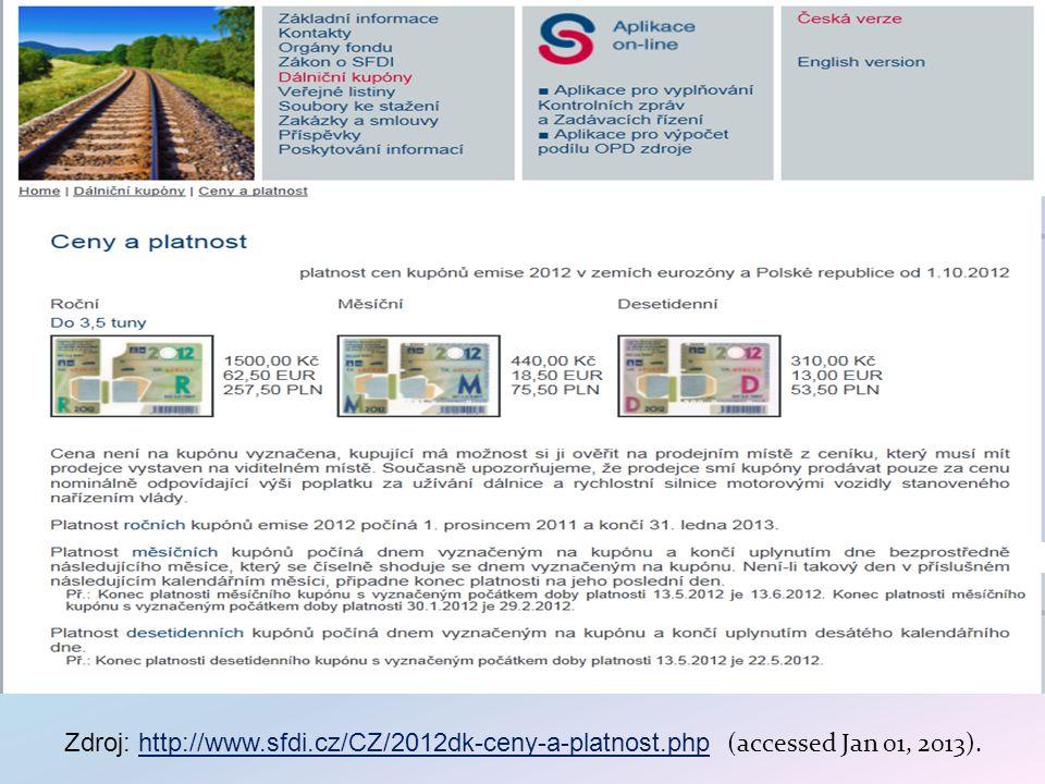Zdroj: http://www.sfdi.cz/CZ/2012dk-ceny-a-platnost.php (accessed Jan 01, 2013).http://www.sfdi.cz/CZ/2012dk-ceny-a-platnost.php