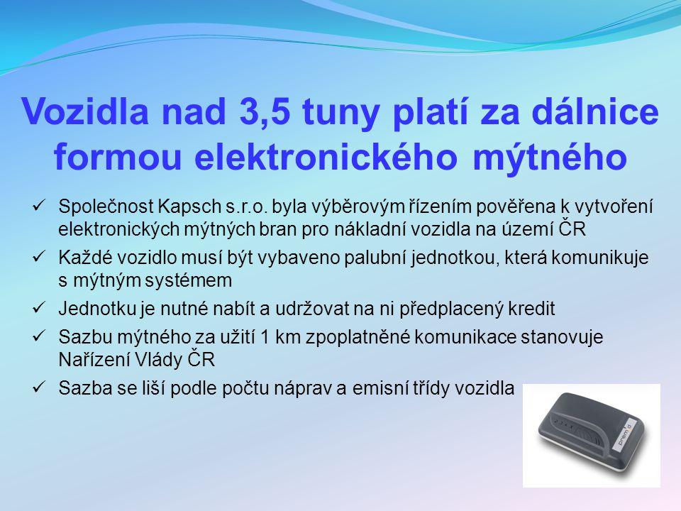 Vozidla nad 3,5 tuny platí za dálnice formou elektronického mýtného Společnost Kapsch s.r.o. byla výběrovým řízením pověřena k vytvoření elektronickýc