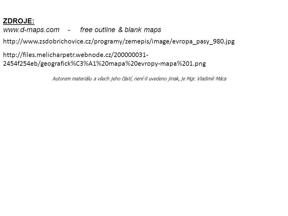 ZDROJE: www.d-maps.com - free outline & blank maps Autorem materiálu a všech jeho částí, není-li uvedeno jinak, je Mgr. Vladimír Máca http://www.zsdob
